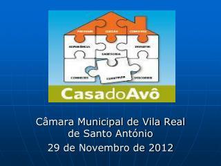 Câmara Municipal de Vila Real de Santo António  29 de Novembro de 2012