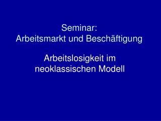 Seminar: Arbeitsmarkt und Beschäftigung