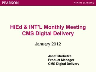 HiEd & INT'L Monthly Meeting CMS Digital Delivery