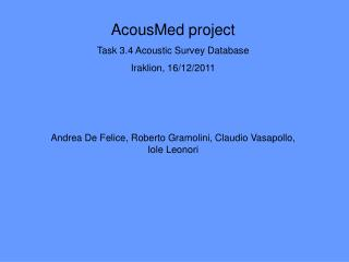AcousMed project Task 3.4 Acoustic Survey Database Iraklion, 16/12/2011