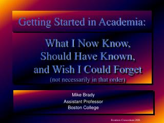 Getting Started in Academia: