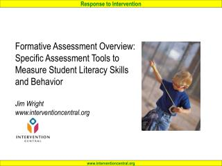 Formative Assessment Overview:  Specific Assessment Tools to Measure Student Literacy Skills and Behavior  Jim Wright in