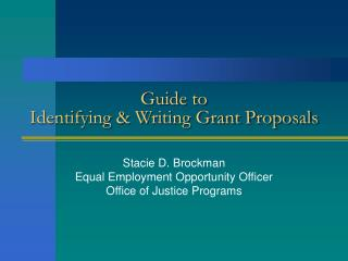 Guide to  Identifying & Writing Grant Proposals