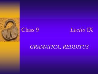 Class 9  Lectio  IX