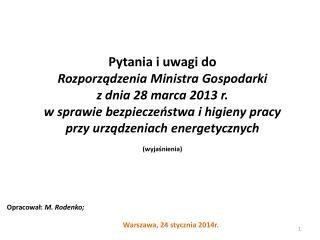 Pytania i uwagi do Rozporządzenia  Ministra Gospodarki z dnia 28 marca 2013 r.