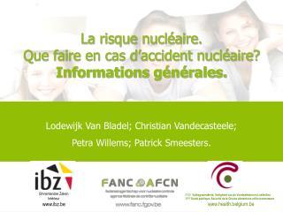 La risque nucléaire.  Que faire en cas d'accident nucléaire?  Informations générales.