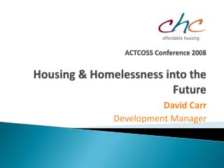 ACTCOSS Conference 2008  Housing  Homelessness into the Future