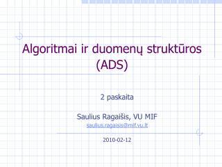 Algoritmai ir duomenų struktūros ( AD S)