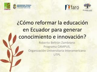 �C�mo reformar la educaci�n en Ecuador para generar conocimiento e innovaci�n?