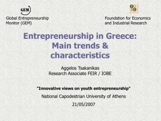 Entrepreneurship in Greece:  Main trends & characteristics Aggelos Tsakanikas
