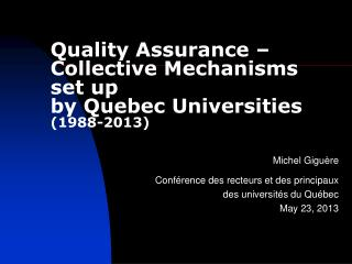 Quality Assurance –  Collective Mechanisms  set up  by Quebec Universities (1988-2013)