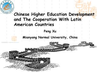 Chinese Higher Education Development and The Cooperation With Latin American Countries