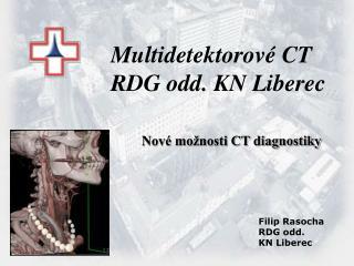 Multidetektorové CT  RDG odd. KN Liberec