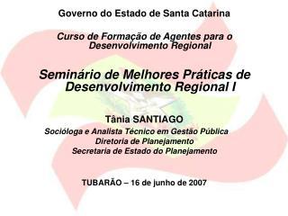 Governo do Estado de Santa Catarina Curso de Formação de Agentes para o Desenvolvimento Regional