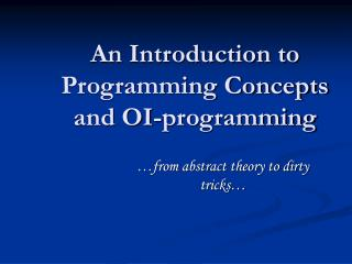 An Introduction to Programming Concepts and OI-programming