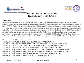 IOAG-10 – Pasadena, Oct. 10~12, 2006 Liaison statement to CCSDS/CMC Background