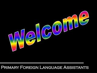 Primary Foreign Language Assistants