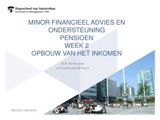 Minor financieel advies en ondersteuning pensioen Week 2 Opbouw van het inkomen