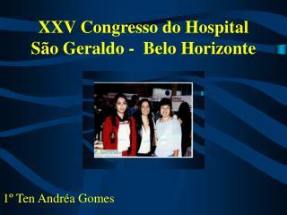 XXV Congresso do Hospital São Geraldo -  Belo Horizonte