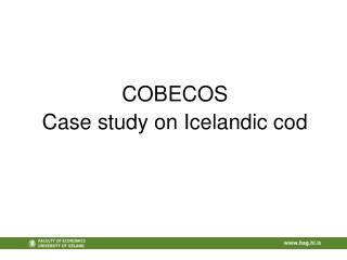 COBECOS Case study on Icelandic cod