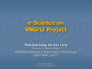 e-Science on  VNGrid Project