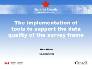 The implementation of tools to support the data quality of the survey frame