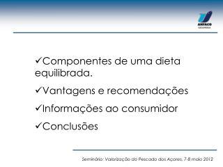 Componentes de uma dieta equilibrada. Vantagens e recomendações Informações ao consumidor