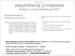 Taller vivencial ARQUETIPOS DE LO FEMENINO Tortosa, 5 y 6 de  noviembre  de 2011