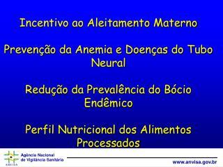 2001 e 2002 : – Portaria MS nº 2051/2001: Estabelece critérios da NBCAL