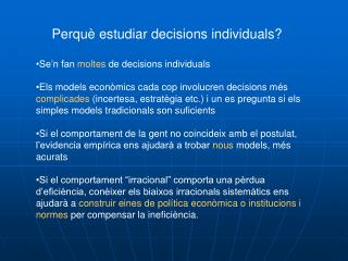 Perquè estudiar decisions individuals? Se'n fan  moltes  de decisions individuals
