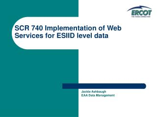 SCR 740 Implementation of Web Services for ESIID level data