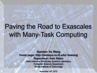 Paving the Road to  Exascales  with Many-Task Computing