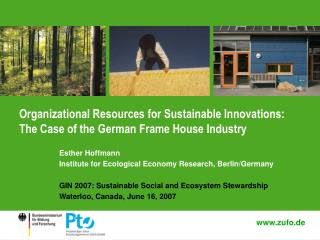 Organizational Resources for Sustainable Innovations:  The Case of the German Frame House Industry
