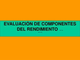 EVALUACIÓN DE COMPONENTES DEL RENDIMIENTO AAF-IAA  GPO 1503