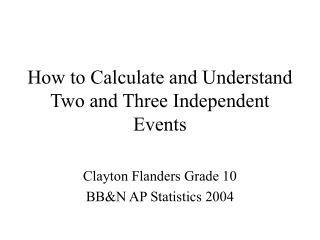 How to Calculate and Understand Two and Three Independent Events