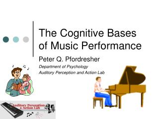 The Cognitive Bases of Music Performance