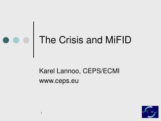 The Crisis and MiFID