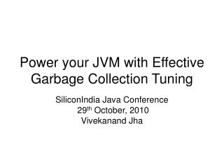 Power your JVM with Effective Garbage Collection Tuning