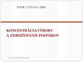 PhDr. Tatiana  Arbe