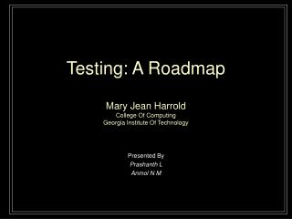 Testing: A Roadmap Mary Jean Harrold College Of Computing Georgia Institute Of Technology