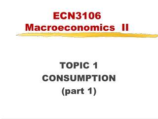 ECN3106 Macroeconomics  II
