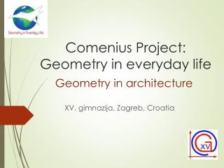 Comenius  Project:  Geometry in everyday life
