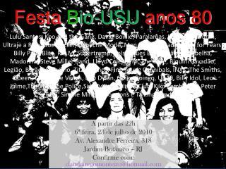 Festa  B io-USU  anos 80