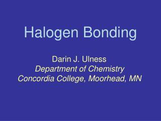 Halogen Bonding