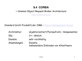 9.4  CORBA =  Common Object Request Broker Architecture corba