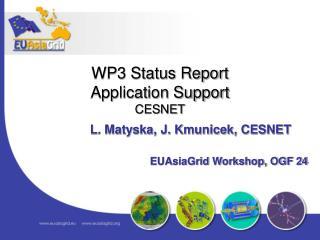 L. Matyska, J. Kmunicek, CESNET                           EUAsiaGrid Workshop, OGF 24