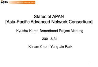 Status of APAN [Asia-Pacific Advanced Network Consortium]