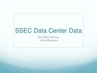 SSEC Data Center Data