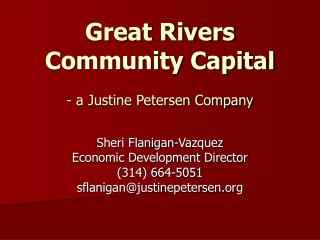 Great Rivers  Community Capital   - a Justine Petersen Company