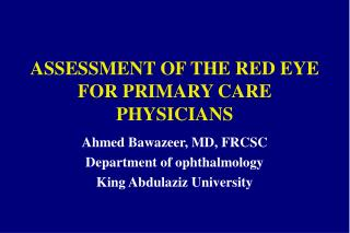 ASSESSMENT OF THE RED EYE FOR PRIMARY CARE PHYSICIANS